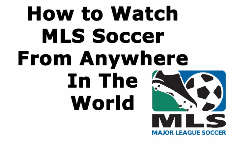 How to Watch Major League Soccer Outside the United States